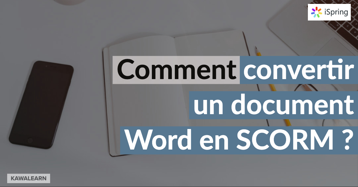 Comment convertir un document word au format scorm avec ispring