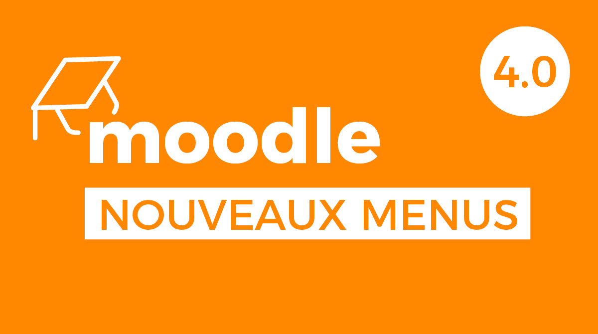 Moodle 4.0 nouveaux menus